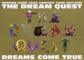 DREAMS COME TRUE『DREAMS COME TRUE CONCERT TOUR 2017/2018 - THE DREAM QUEST -』